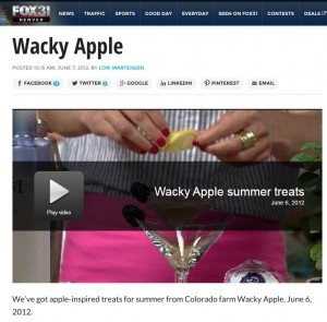 Wacky Apple on Fox 31 Summer Treats for kids and adults