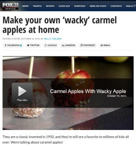 Wacky Apple on Fox 31 Wacky Caramel Apples